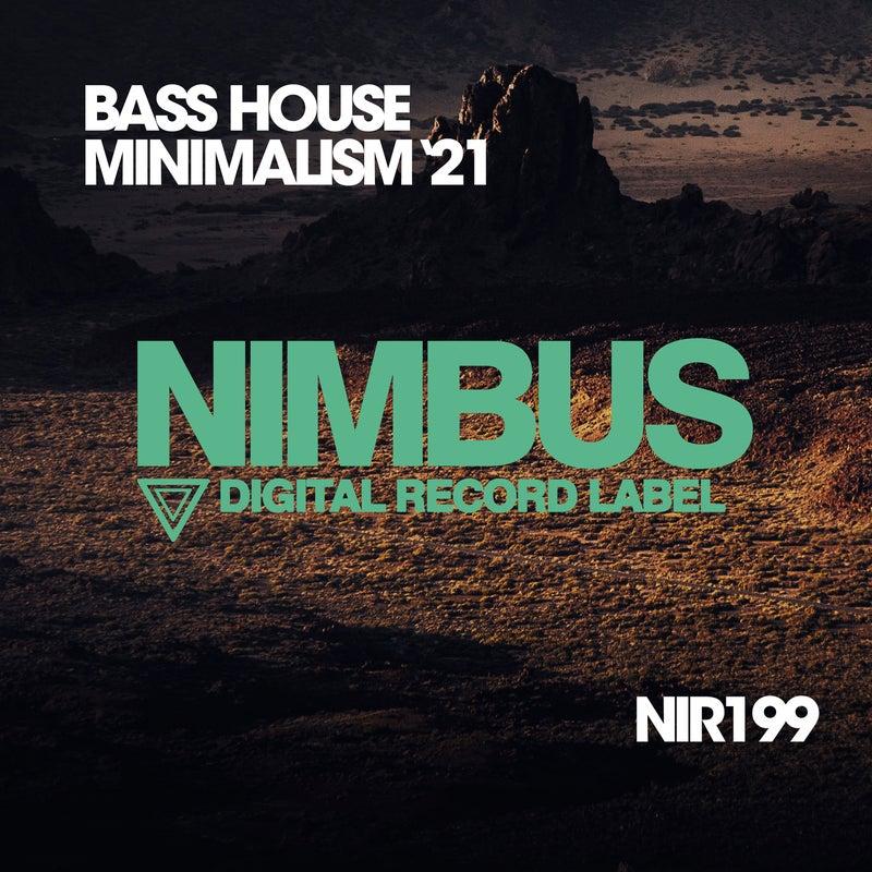 Bass House Minimalism '21
