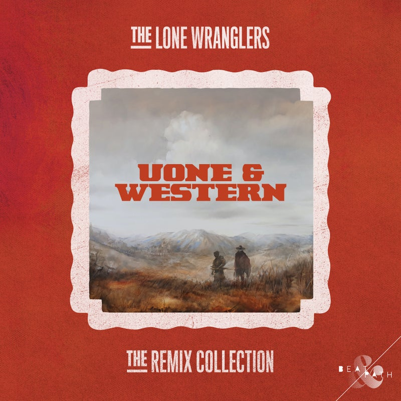 The Lone Wranglers - Remix Collection