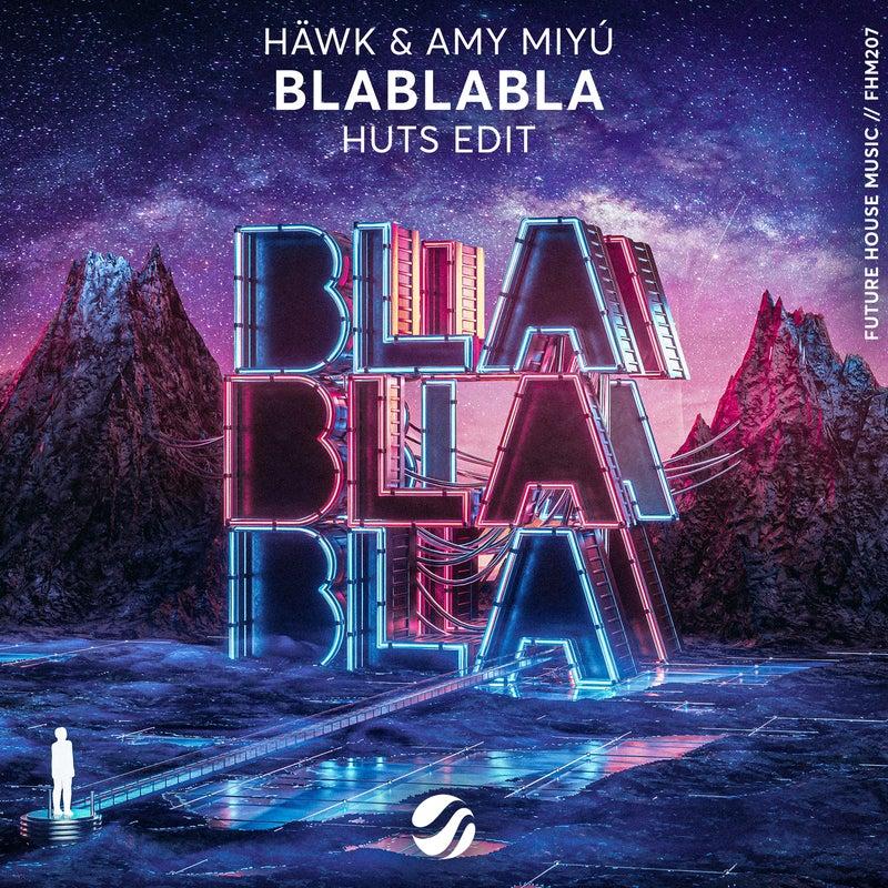 BlaBlaBla (HUTS Edit)