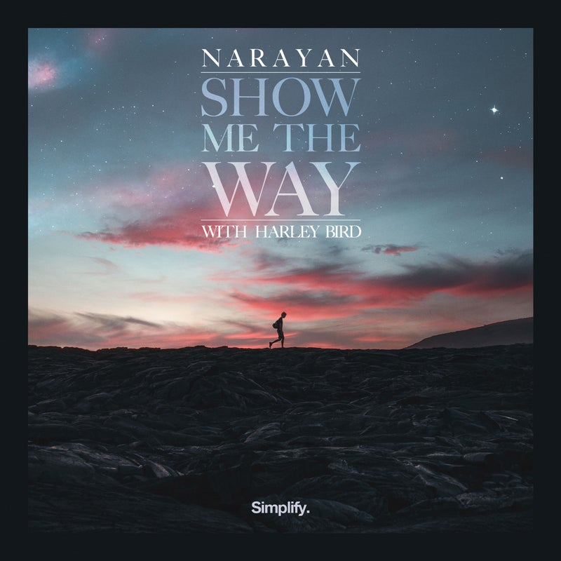 Show Me The Way (feat. Harley Bird)