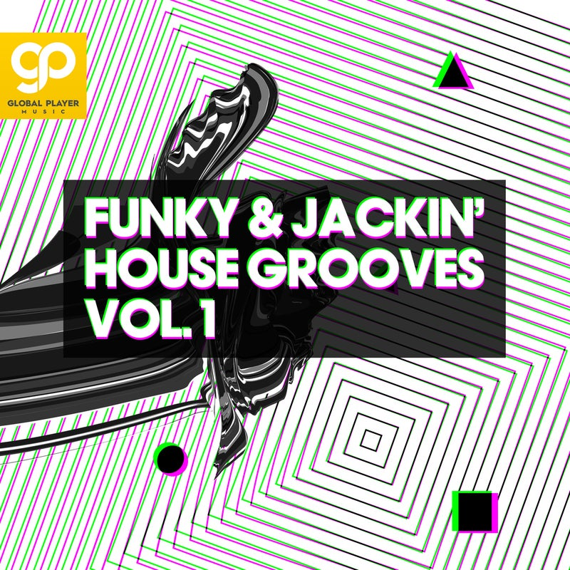 Funky & Jackin' House Grooves, Vol. 1