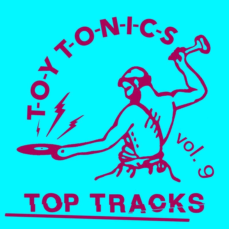 Toy Tonics Top Tracks Vol. 9