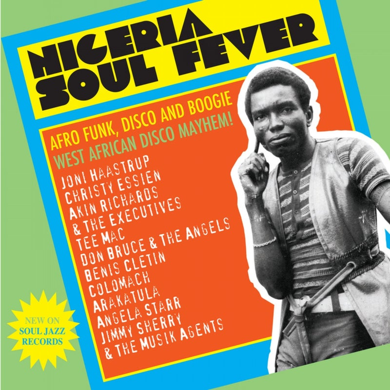 Soul Jazz Records Presents NIGERIA SOUL FEVER - Afro Funk, Disco And Boogie: West African Disco Mayhem!