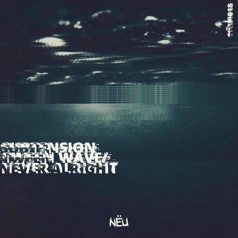 Tween Wave / Never Alright