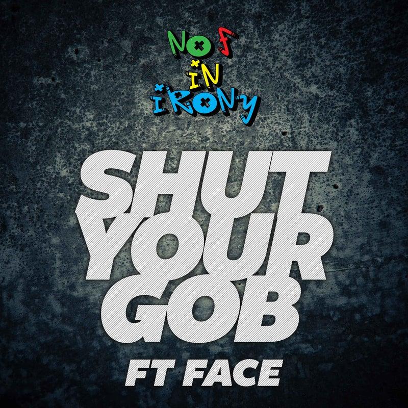 Shut Your Gob