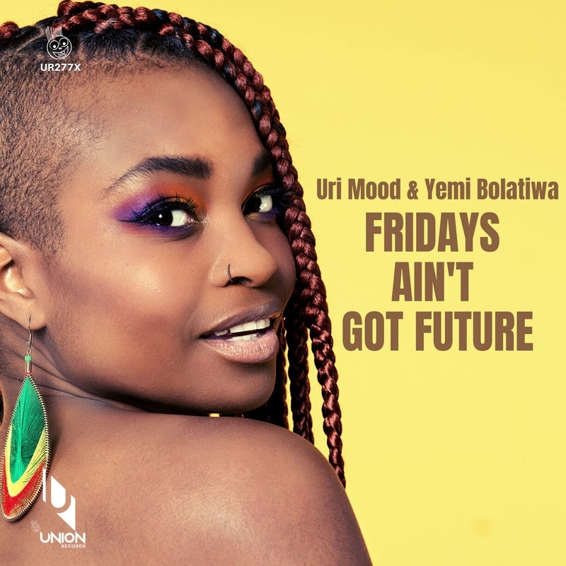 Fridays Ain't Got Future