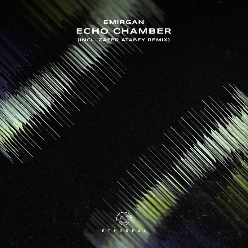 Echo Chamber (Incl. Zafer Atabey Remix)