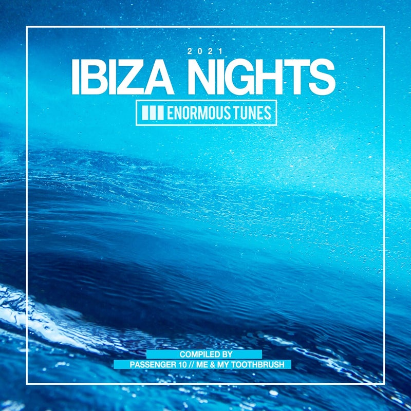 Enormous Tunes - Ibiza Nights 2021