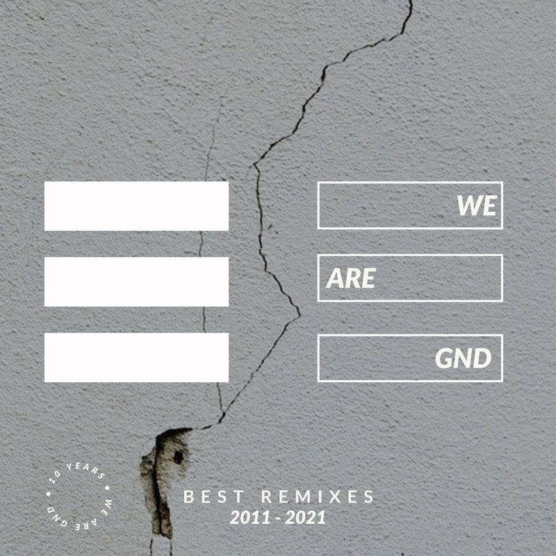 We Are GND (Best Remixes 2011-2021)