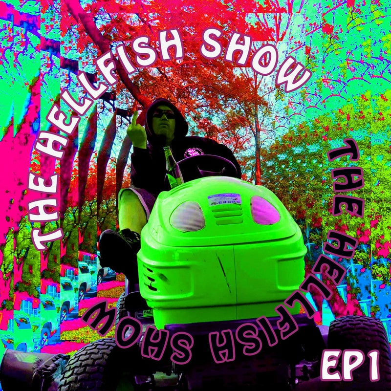 The Hellfish Show EP1
