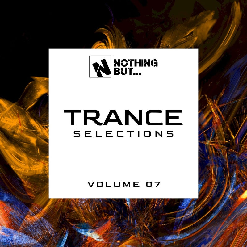 Nothing But... Trance Selections, Vol. 07