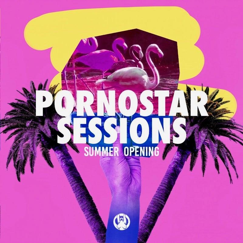 Pornostar Sessions Summer Opening