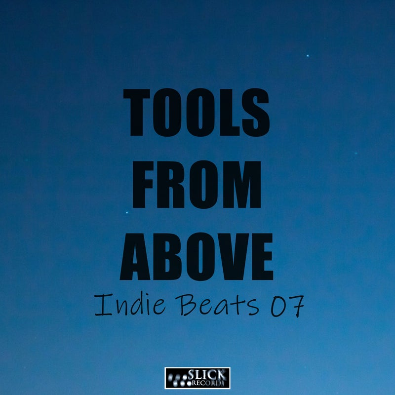 Tools From Above - Indie Beats 7