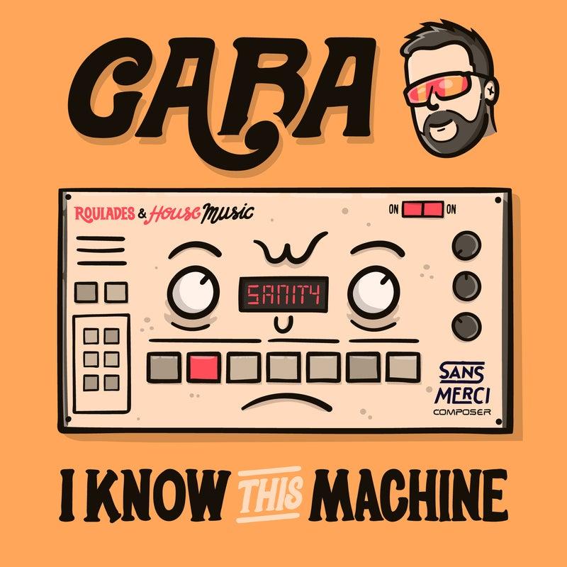 I Know This Machine