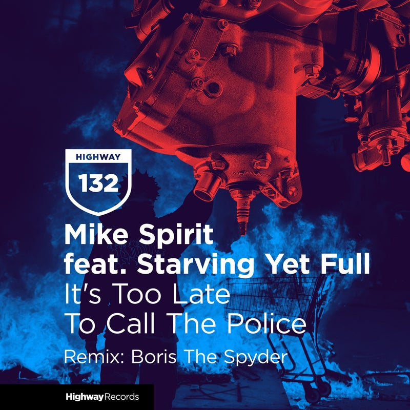 It's Too Late To Call The Police (Boris The Spyder Remix)
