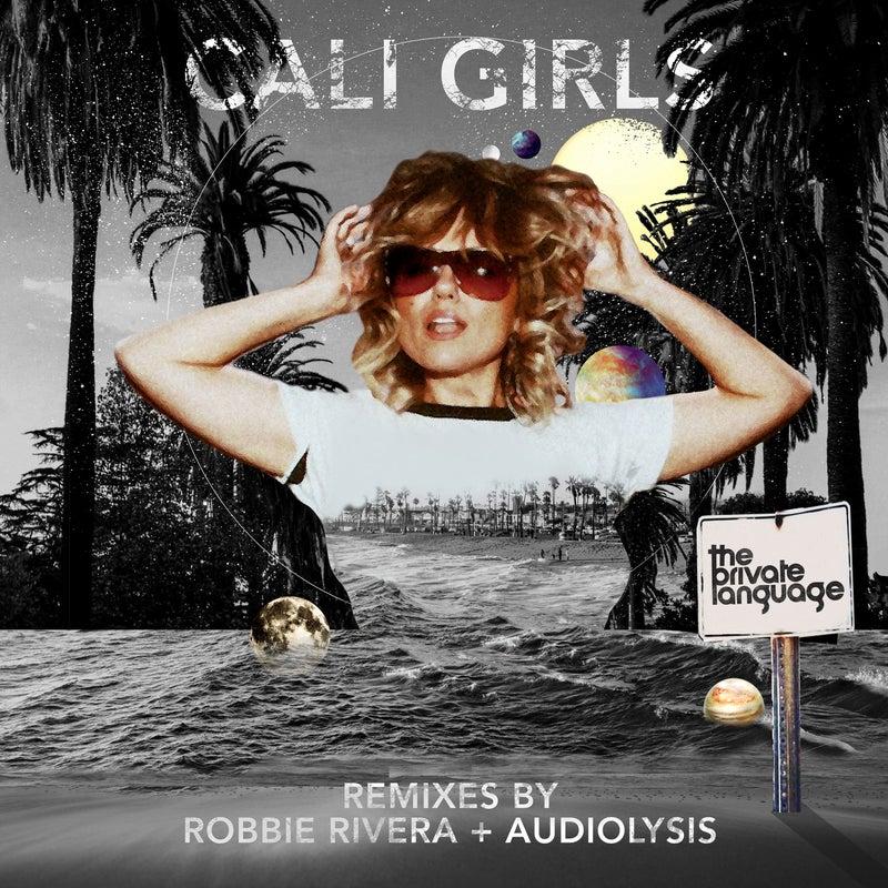 Cali Girls - Robbie Rivera & Audiolysis Remixes