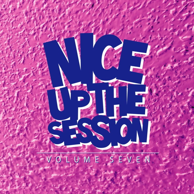 Nice Up! The Session, Vol. 7