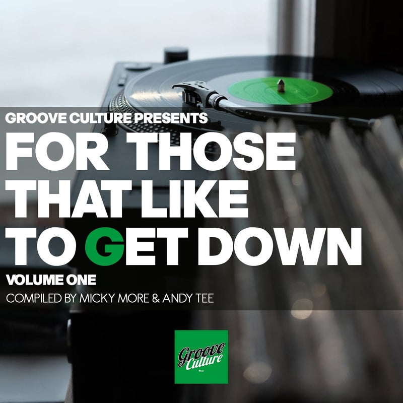 For Those That Like to Get Down, Vol. 1 (Compiled By Micky More & Andy Tee)
