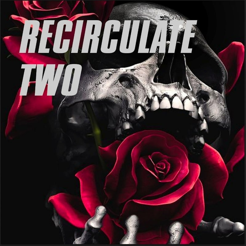 Recirculate Two