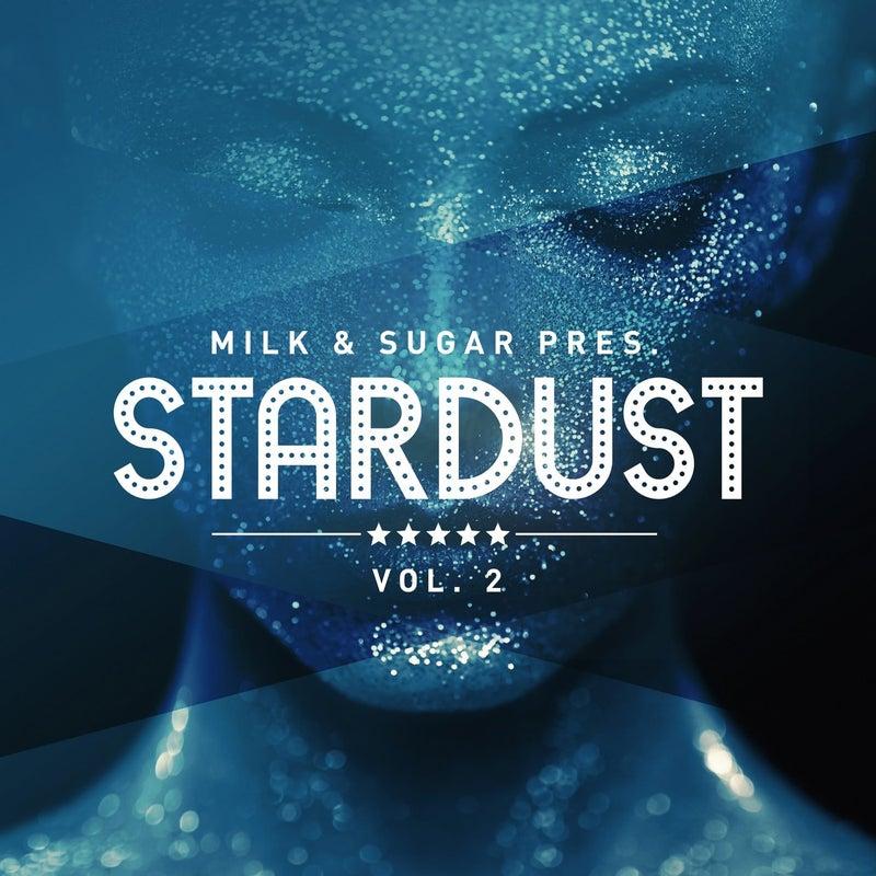 Milk & Sugar Pres. Stardust, Vol. 2