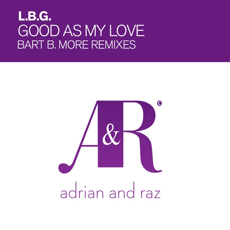 As Good As My Love - Bart B More Remix