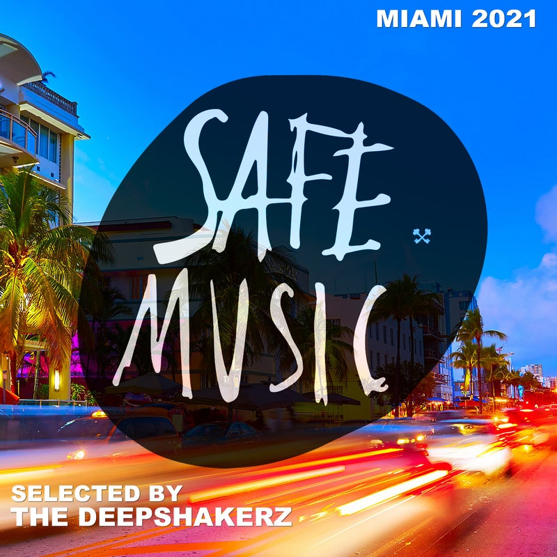 Safe Miami 2021 (Selected By The Deepshakerz)