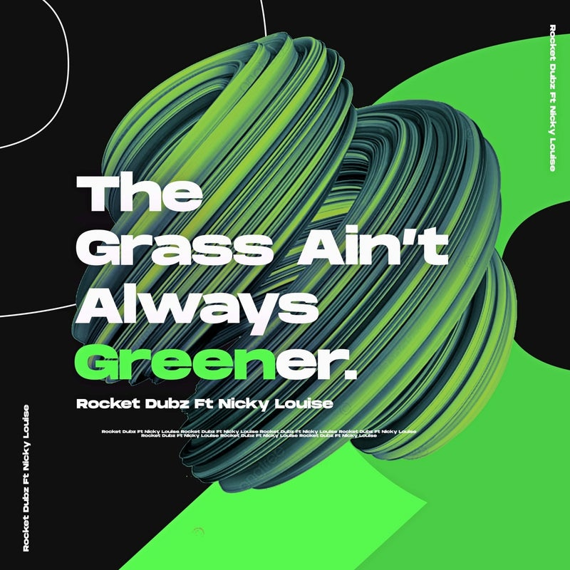 The Grass Aint Always Greener (feat. Nicky Louise)