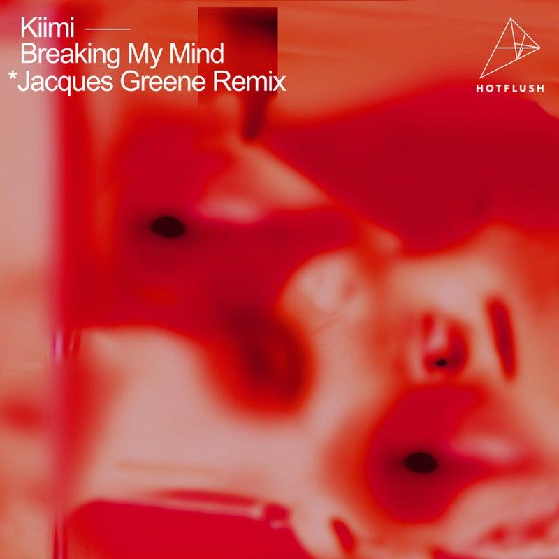 Breaking My Mind (Jacques Greene Remix)