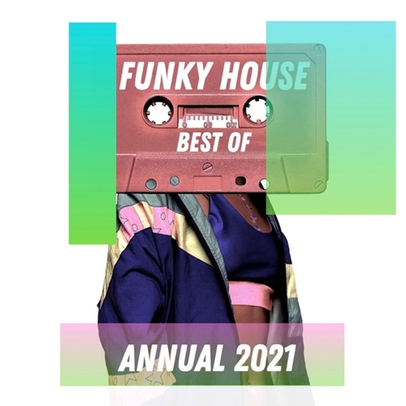 Best of Funky House Annual 2021