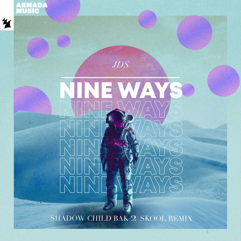 Nine Ways - Shadow Child Bak 2 Skool Remix