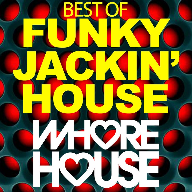 Whore House Best Of Funky Jackin' House