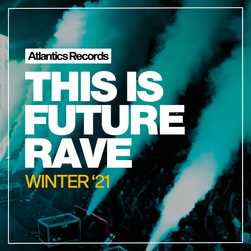 This Is Future Rave Winter '21