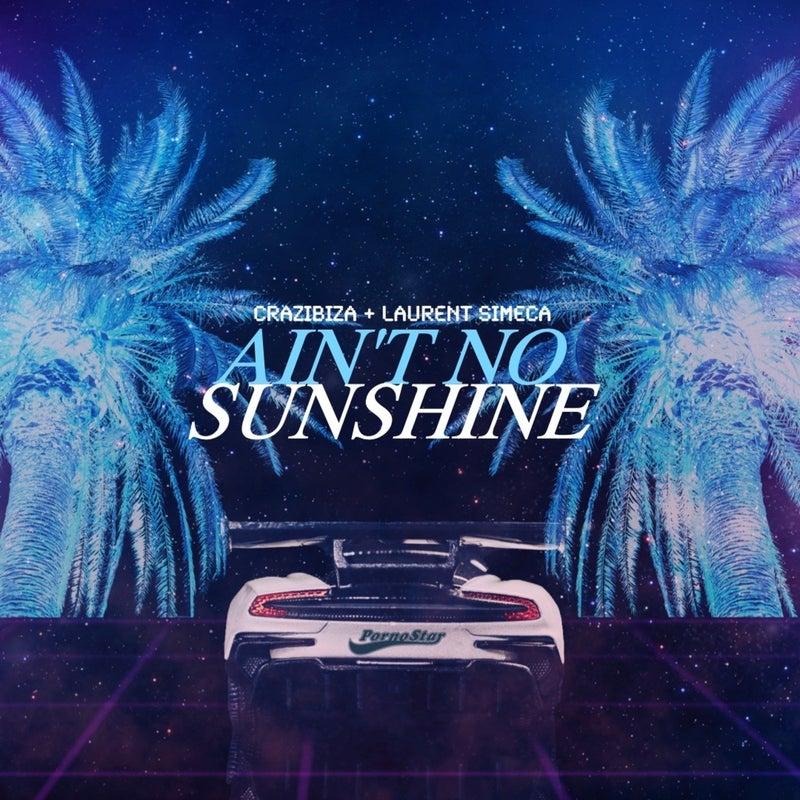 Crazibiza, Laurent Simeca - Ain't No Sunshine