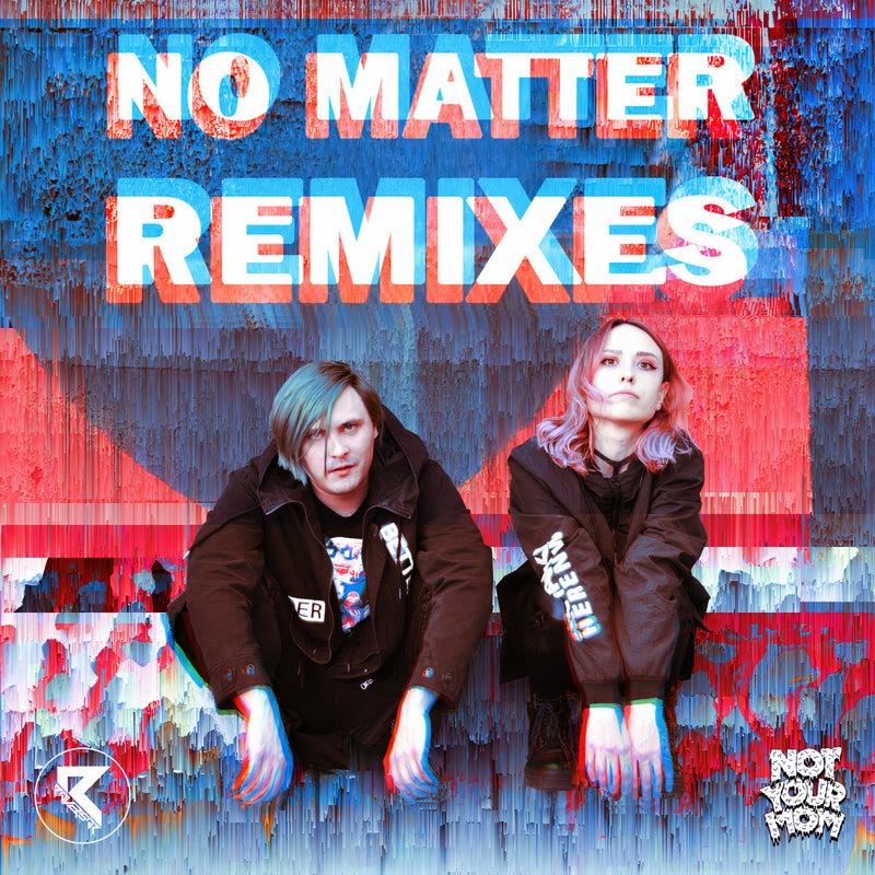 No Matter Remixes