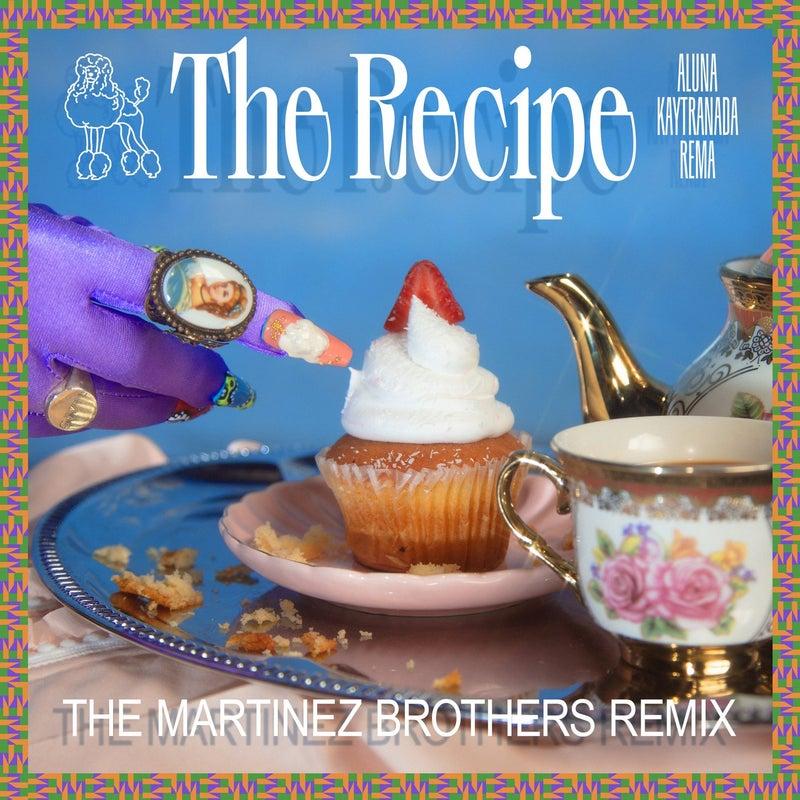 The Recipe (feat. KAYTRANADA & Rema) [The Martinez Brothers Remix]