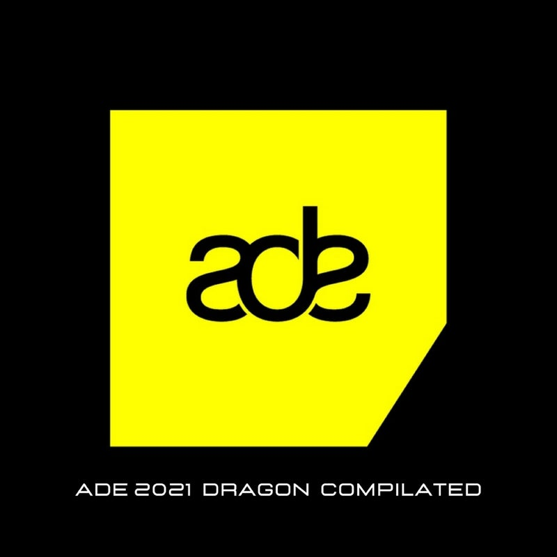 ADE 2021 Dragon Compilated
