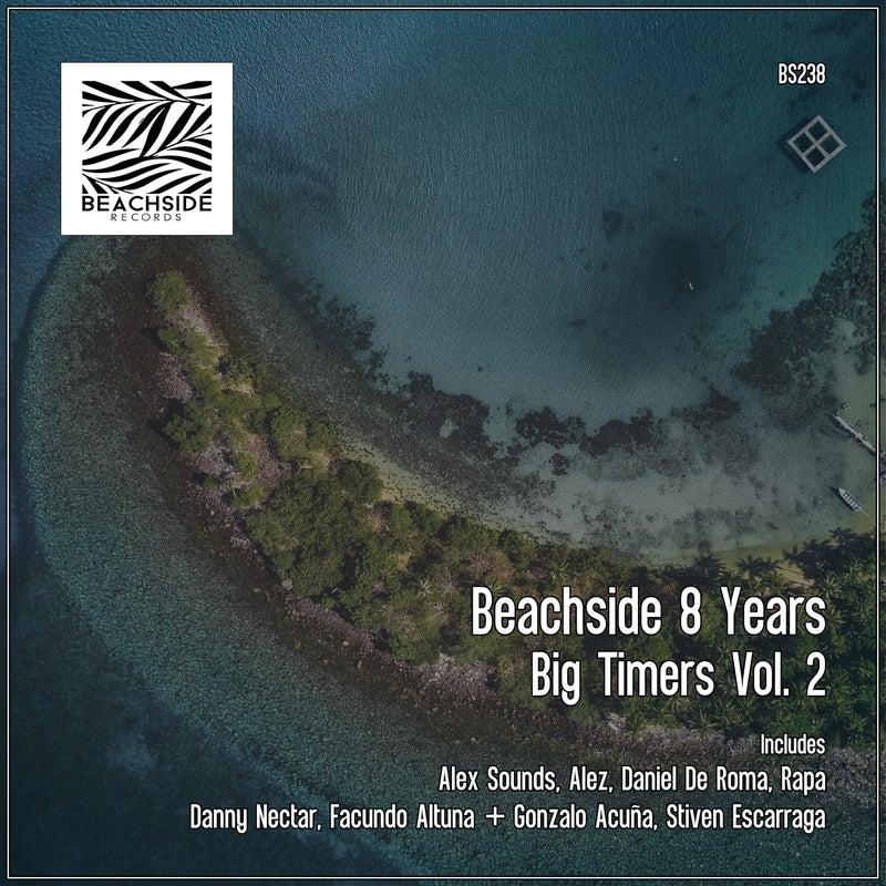 Beachside 8 Years - Big Timers Vol. 2