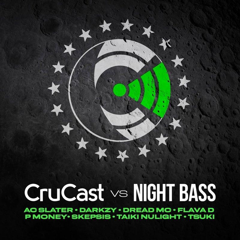 Crucast Vs Night Bass