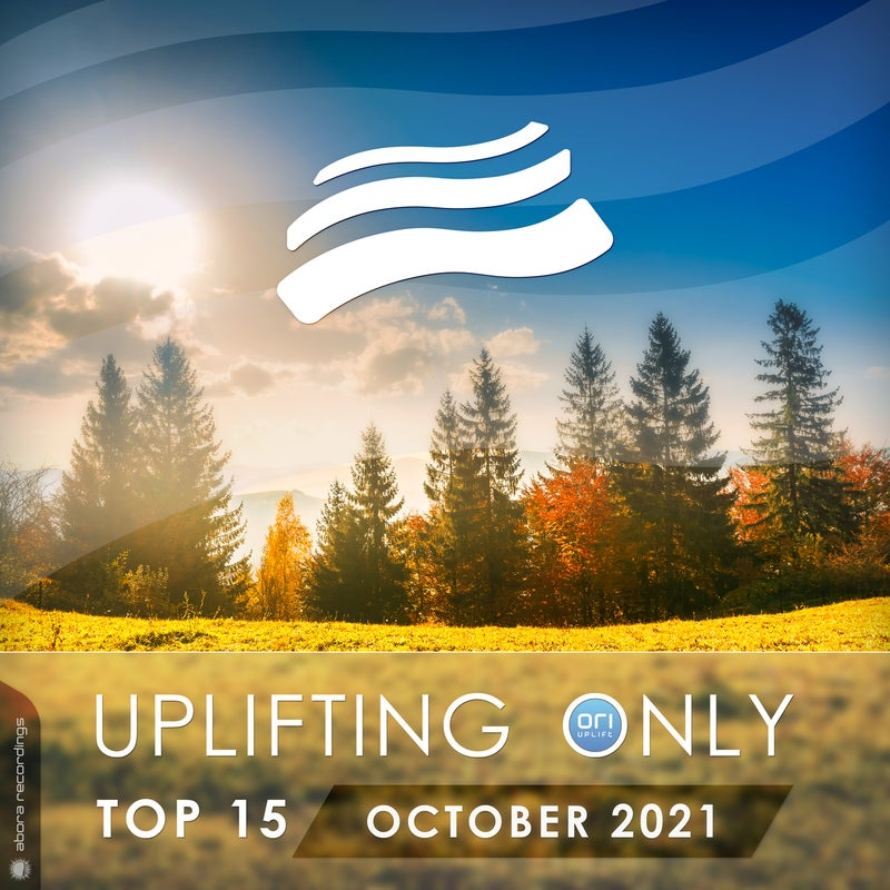 Uplifting Only Top 15: October 2021