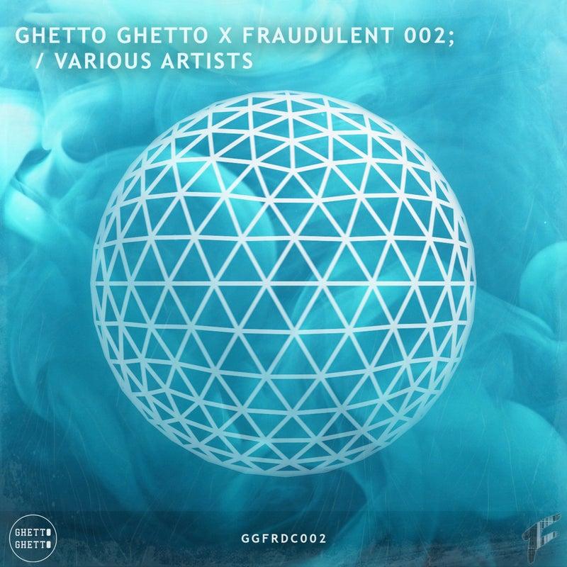 Ghetto Ghetto X Fraudulent 002