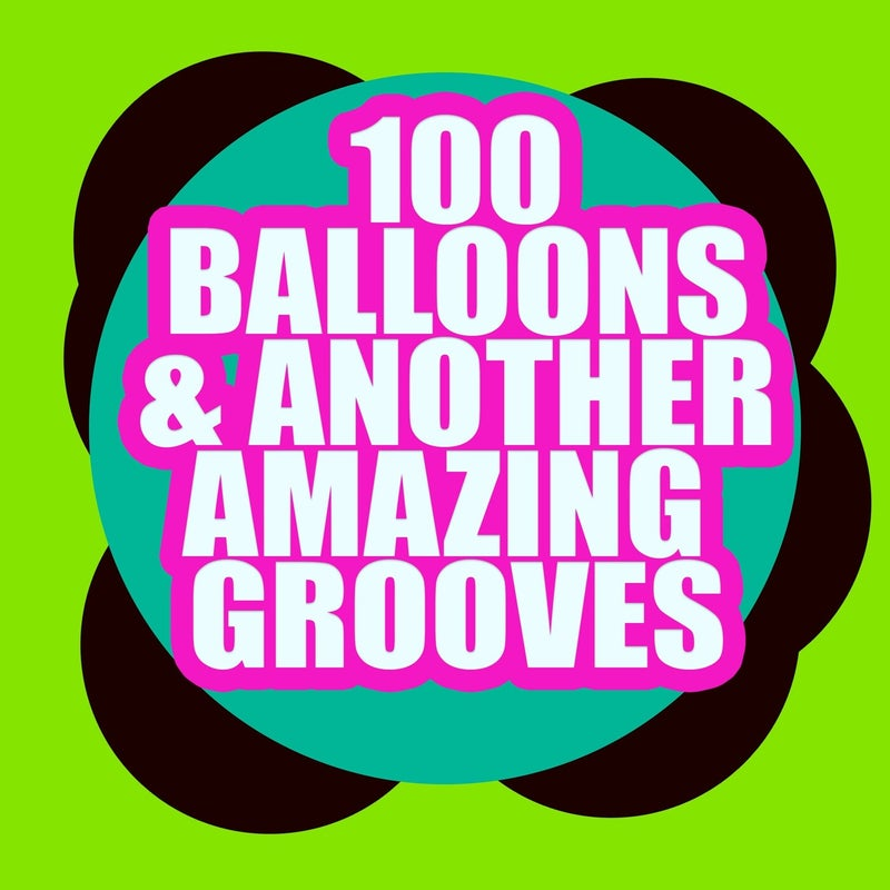 100 Balloons & Another Amazing Grooves