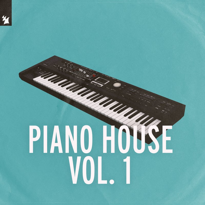 Armada Music - Piano House Vol. 1 - Extended Versions