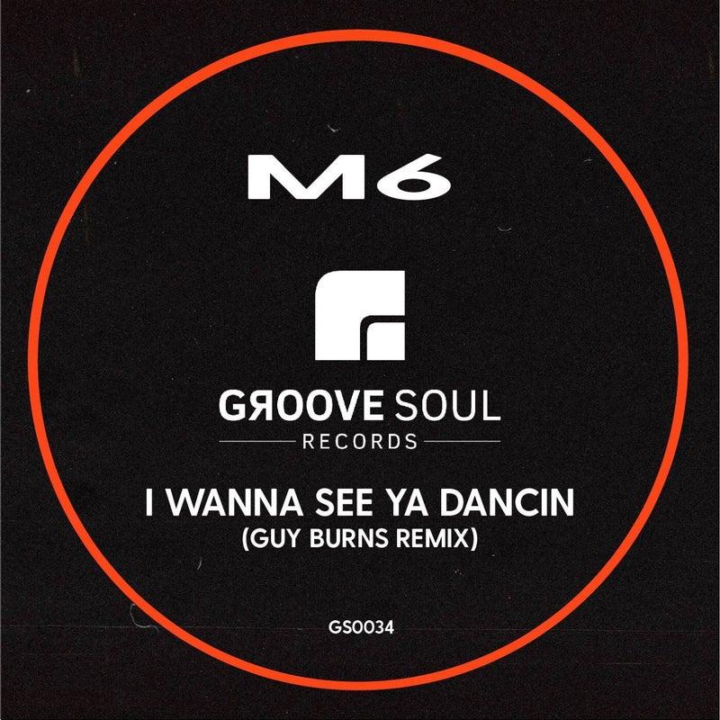 I Wanna See Ya Dancin (Guy Burns Remix)