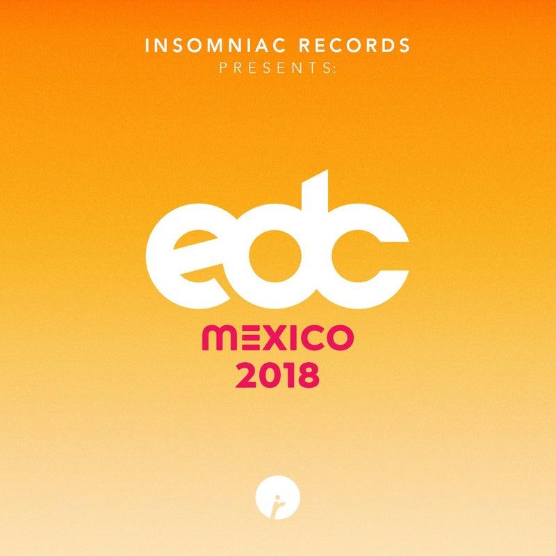 Insomniac Records Presents: EDC Mexico 2018