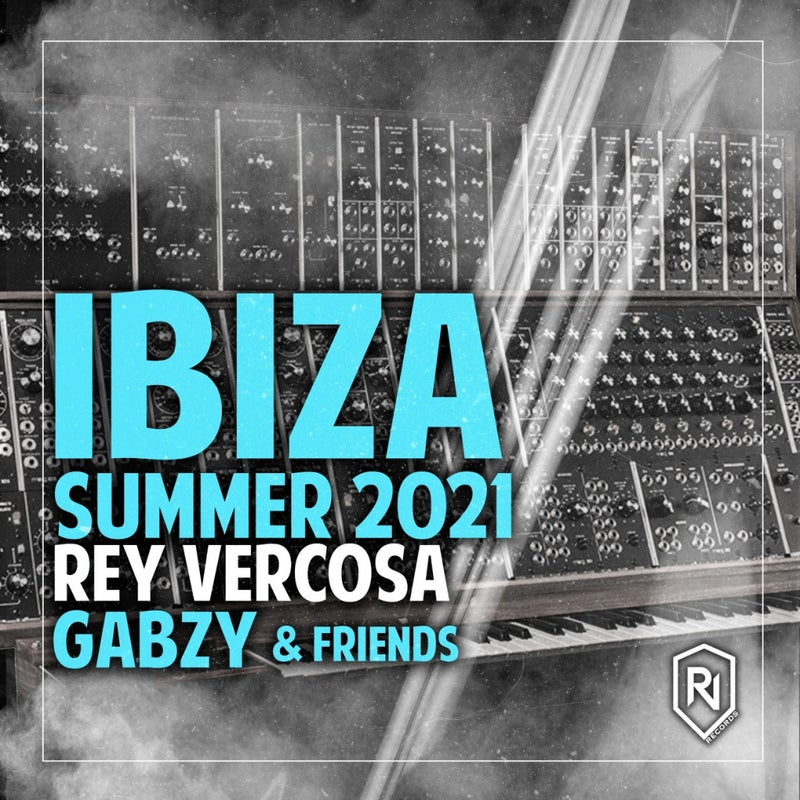 Ibiza Summer 2021 Rey Vercosa, Gabzy & Friends