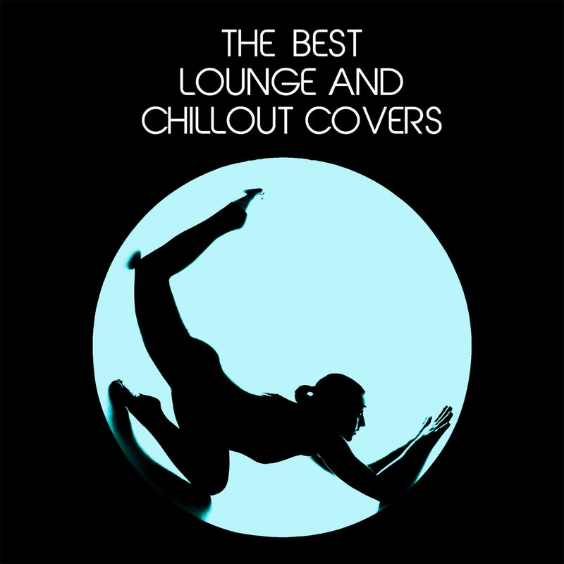 The Best Lounge and Chillout Covers