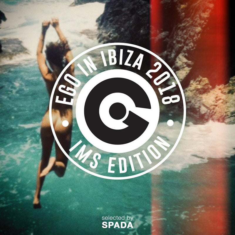 EGO IN IBIZA SELECTED BY SPADA - IMS 2018 EDITION