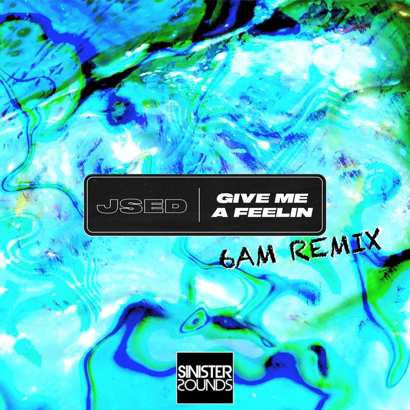Give Me A Feelin (6AM Extended Remix)