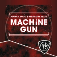 Adrian Bood & Midnight Beatz - Machine Gun (Original Mix)