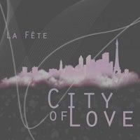 La Fete - City Of Love (Kid De Luca Remix)